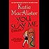 "You Slay Me (""Aisling Grey, Guardian, Novel"")"