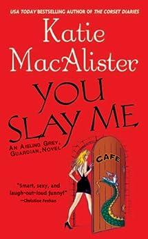 You Slay Me par [Macalister, Katie]