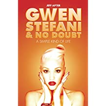 Gwen Stefani and No Doubt: Simple Kind of Life