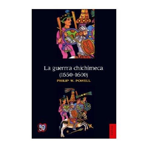 La Guerra Chichimeca (1550-1600) (Historia)