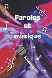 PAROLES ET MUSIQUE: Un carnet syle bullet journal pour auteur, pour fan de n'oubliez pas les paroles, pour écrire des chansons ou pour apprendre les ... pour futurres  stars |  15,2 x 22,9 cm 120p...