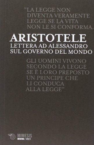 Lettere ad Alessandro sul governo del mondo (Minima volti) por Aristotele
