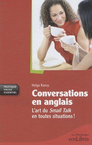 Conversations en anglais : L'art du Small Talk en toutes situations !
