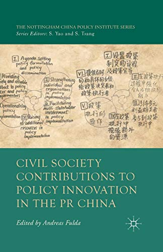 Civil Society Contributions to Policy Innovation in the PR China: Environment, Social Development and International Cooperation (The Nottingham China Policy Institute Series)