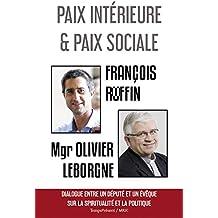 Paix intérieure et paix sociale: Dialogue entre un député et un évêque...