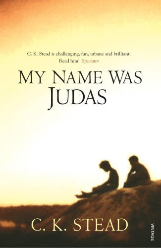 My Name Was Judas by Dr C. K. Stead (2007-11-01)