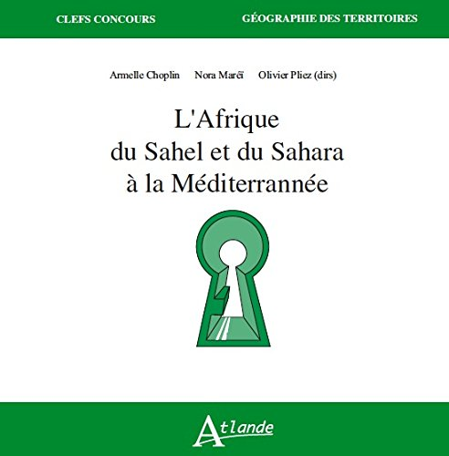 L'Afrique du Sahel et du Sahara a la méditerrannée