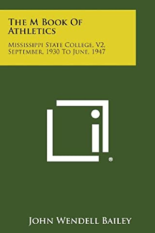 The M Book of Athletics: Mississippi State College, V2, September, 1930 to June, 1947