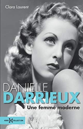 Danielle Darrieux, une femme moderne par Clara LAURENT