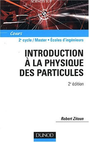 Introduction à la physique des particules de Robert Zitoun (23 septembre 2004) Broché