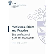 Medicines, Ethics and Practice 2014: The Professional Guide for Pharmacists