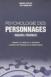 Psychologie des personnages : Manuel pratique Comment le cinéma et la télévision utilisent les troubles de la personnalité