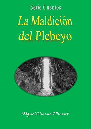 La Maldición del Plebeyo (Serie Cuentos nº 1) por Miguel Gimeno Climent