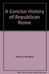 A CONCISE HISTORY OF REPUBLICAN ROME (ILLUSTRATED NATURAL HISTORY)