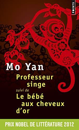 Professeur singe - Suivi de Le Bébé aux cheveux d'or par Mo yan