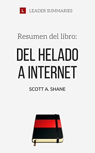 Resumen del libro Del helado a Internet | franquicias por Scott A. Shane: Todo lo que hay que tener en cuenta para desarrollar un negocio a través de franquicias