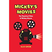 Mickey's Movies: The Theatrical Films of Mickey Mouse (English Edition)