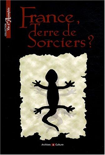 France, terre de sorciers ? par Marie-Odile Mergnac, Anne-Claire Dejean, Max Déjean, Jacques Lambert