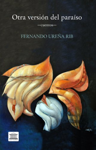 OTRA VERSIÓN DEL PARAÍSO (Fábulas Urbanas) por Fernando Urena Rib