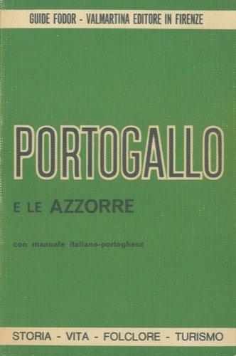 Portogallo. Storia vita folclore turismo.