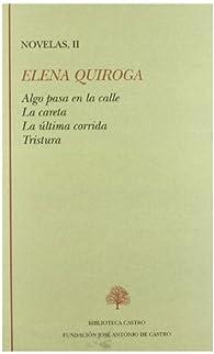 Algo pasa en la calle ; La careta ; La última corrida ; Tristura par Elena Quiroga