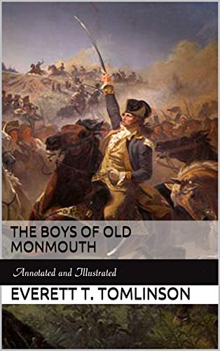 The Boys of Old Monmouth  : Annotated and Illustrated (English Edition)