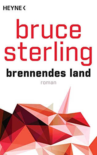 Bruce Sterling - Brennendes Land