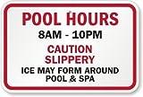 OneMtoss Schild Aluminum Sign, Pool Hours [ Benutzerdefinierbar ], Caution Slippery Ice May Form Around Pool & Spa Sign, 18