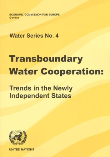 Transboundary Water Cooperation: Trends in the Newly Independent States (Water (United Nations))