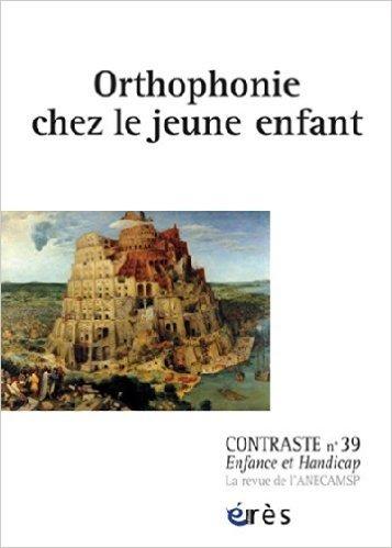 Contraste, N° 39 : Orthophonie chez le jeune enfant de Françoise de Barbot,Collectif ( 17 avril 2014 )