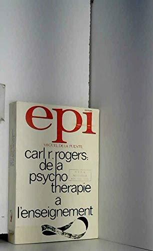 Carl R.Rogers de la psychothérapie à l'enseignement