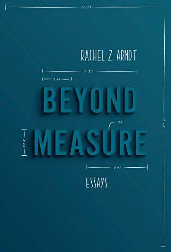 Beyond Measure: Essays por Rachel Z. Arndt