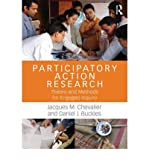 [(Participatory Action Research: Theory and Methods for Engaged Inquiry)] [ By (author) Jacques M. Chevalier, By (author) Daniel J. Buckles ] [April, 2013]