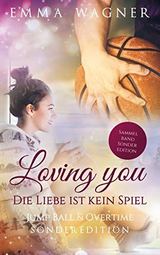 Loving you - Die Liebe ist kein Spiel: Sonderedition: Jump ball & Overtime - Jungen, Die Basketball Spielen