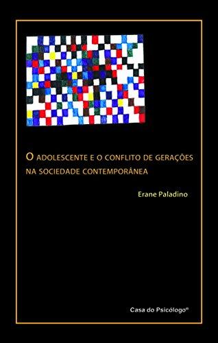 Adolescente e o Conflito de Gerações na Sociedade (Em Portuguese do Brasil)