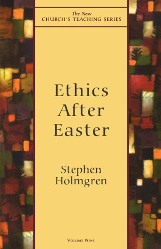 Ethics After Easter (New Church's Teaching Series Book 9) (English Edition)