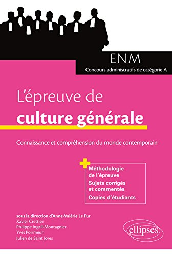 L'épreuve de culture générale aux concours. Connaissance et compréhension du monde contemporain (ENM et concours administratifs de catégorie A)