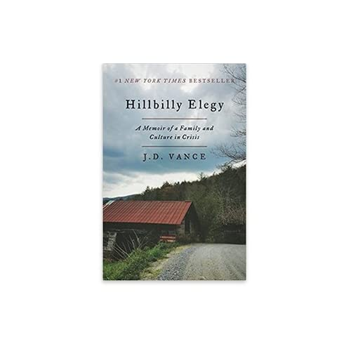 Hillbilly Elegy: A Memoir of a Family and Culture in Crisis [Paperback] [Jan 01, 2017] J. D. Vance