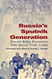 By Donald J Raleigh ; Donald J Raleigh ( Author ) [ Russia's Sputnik Generation: Soviet Baby Boomers Talk about Their Lives Indiana-Michigan Series in Russian & East European Studies (Paperback) By Jun-2006 Paperback