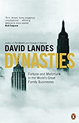 Dynasties: Fortune and Misfortune in the World's Great Family Businesses