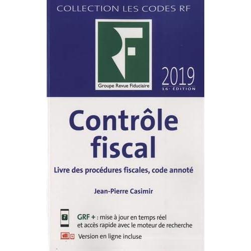 Contrôle fiscal 2019: Livre des procédures fisclaes, code annoté
