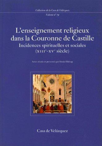 L'enseignement religieux dans la couronne de Castille : incidences spirituelles et sociales (XIIIe-XVe sicole) par Daniel Baloup
