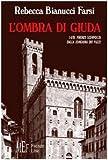 L'ombra di Giuda. 1478: Firenze sconvolta dalla congiura dei Pazzi