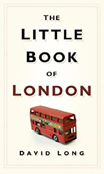 The Little Book of London by [Long, David]