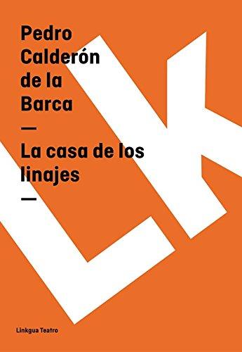 La casa de los linajes (Teatro) por Pedro Calderón de la Barca