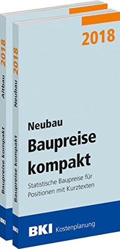 BKI Baupreise kompakt 2018 Neubau + Altbau - Band 1 + 2 - Statistische Baupreise für Positionen mit Kurztexten