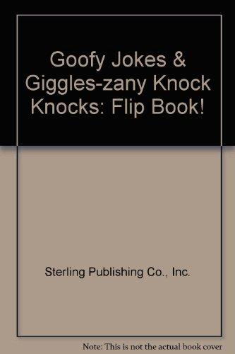 Goofy Jokes & Giggles-zany Knock Knocks: Flip Book!