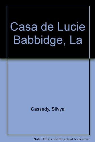 Casa de Lucie Babbidge, La par Silvya Cassedy