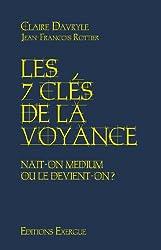 Les 7 Clés de la voyance - Naît-on médium ou le devient-on ?