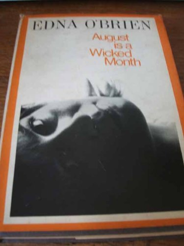 August is a Wicked Month by Edna O'Brien (1965-12-08)